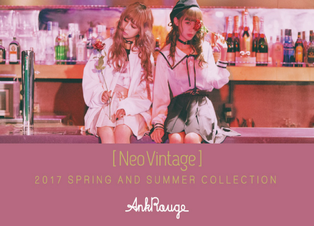 Ank Rouge 2017SS COLLECTION 【Neo Vintage】