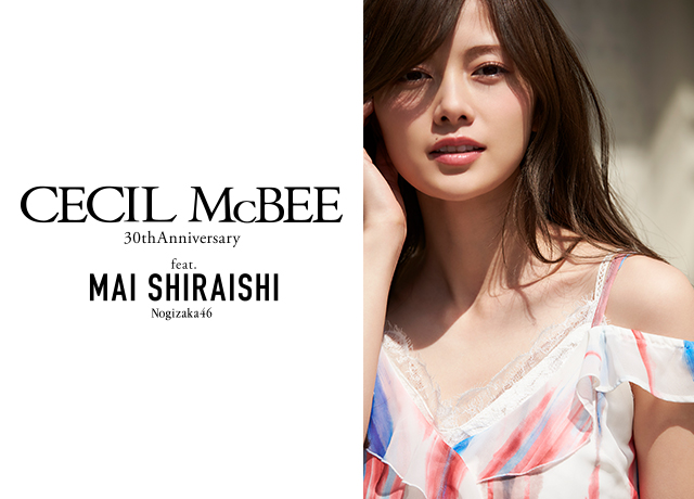 30th Anniversary 2017 SPRING&SUMMER COLLECTION feat.MAI SHIRAISHI