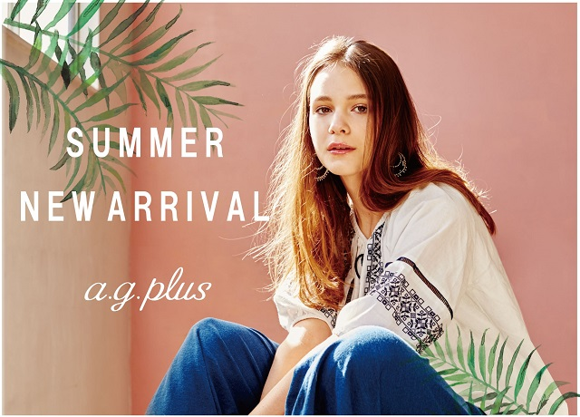 ≪a.g.plus  Summer New arrival ≫