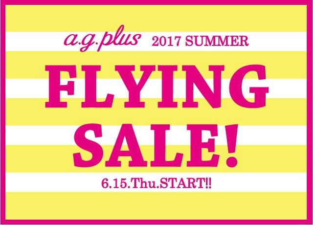 a.g.plus FLYING SALE!!