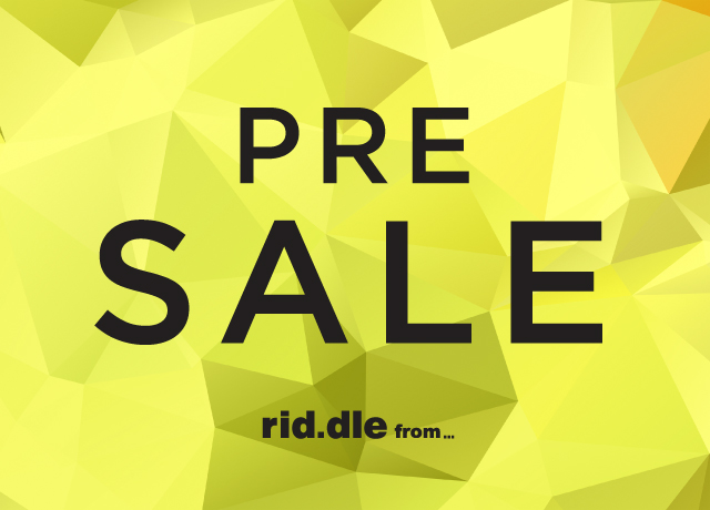 【rid.dle from...】 PRE SALE