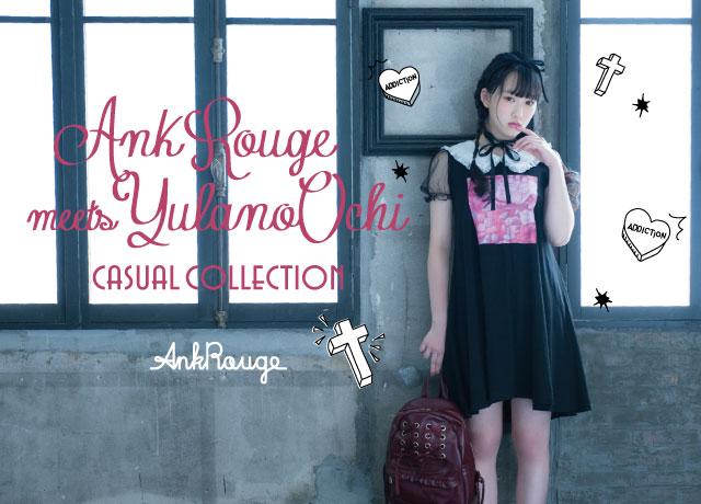Ank Rouge meets YULANO OCHI  Casual Collection