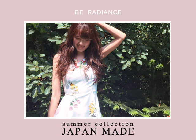 BE RADIANCE JAPAN MADE ~2017 SUMMER STYLE~