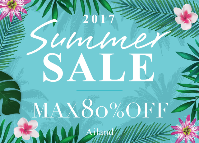 Ailand 2017 SUMMER SALE MAX80%OFF