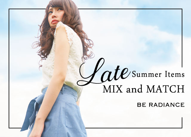 BE RADIANCE Mix and Match  2017 LATE SUMER ITEMS