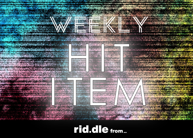 rid.dle from... Weekly HIT Item