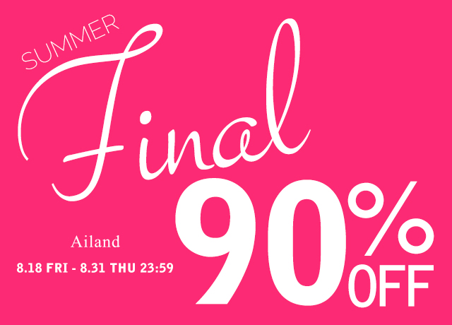 Ailand 2017 SUMMER SALE MAX90%OFF