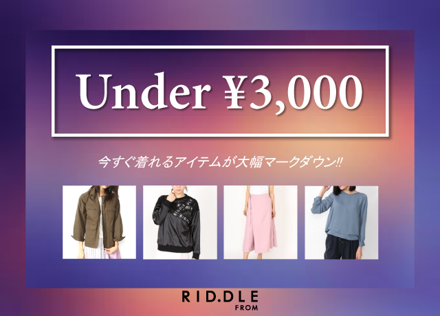 【RID.DLE FROM】 UNDER 3,000yen
