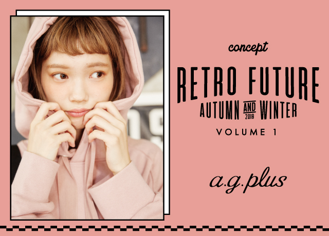 a.g.plus<br>2018Autumn<br>RETORO FUTUER