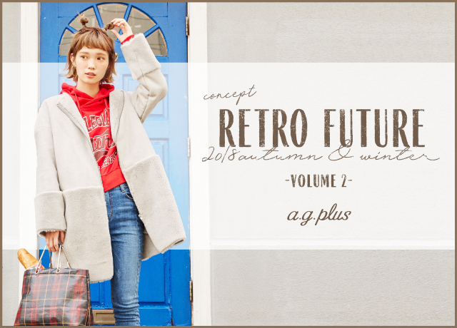 a.g.plus<br>2018 Autumn<br>RETORO FUTUER Vol.2