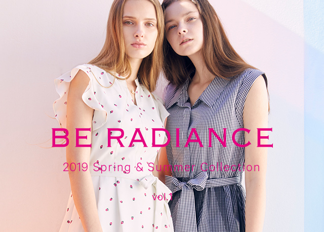 BE RADIANCE<br>2019 Spring & Summer Collection Vol.1