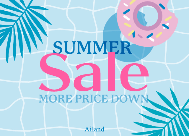 Ailand 2019 SUMMER SALE<br>MORE PRICE DOWN
