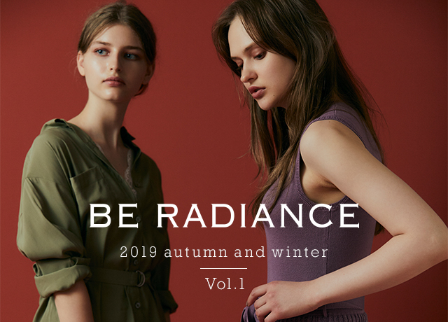 BE RADIANCE<br>2019 autumn and winter Vol.1