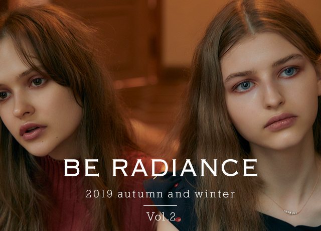 BE RADIANCE<br>2019 autumn and winter Vol.2