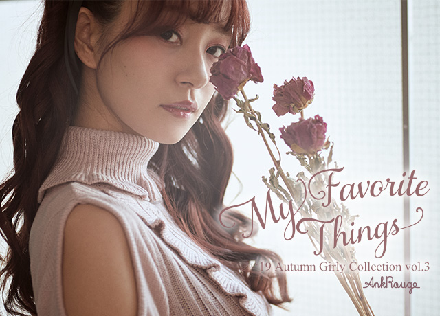 2019 AW Girly Collection Vol.3<br>『My favorite things』
