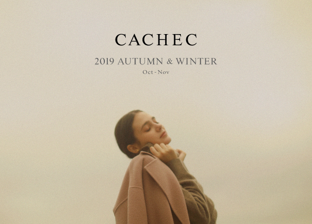 CACHEC<br>2019 AUTUMN & WINTER<br>Oct - Nov