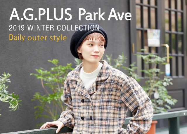 【A.G.PLUS Park Ave】<br>2019 WINTER COLLECTION