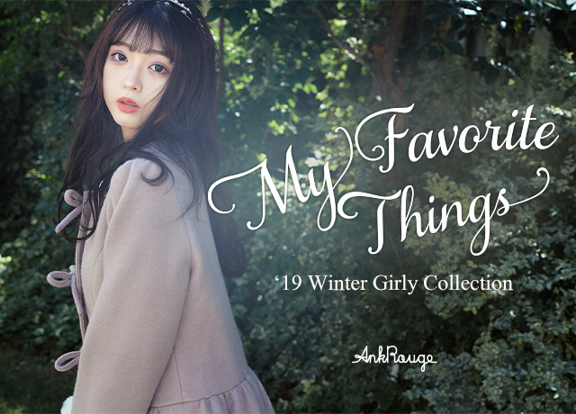 2019 AW Girly Collection<br>『My favorite things』