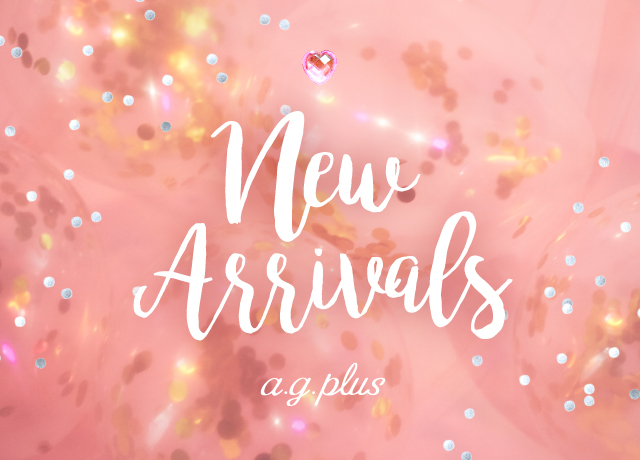 a.g.plus NEW ARRIVAL