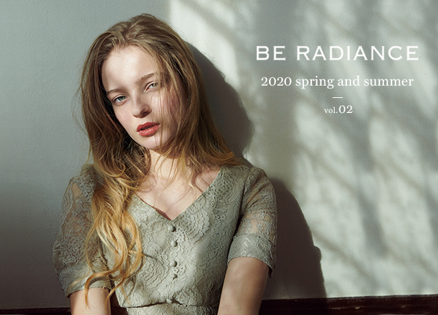 BE RADIANCE<br>Spring and Summer Collection 2020 Vol.2