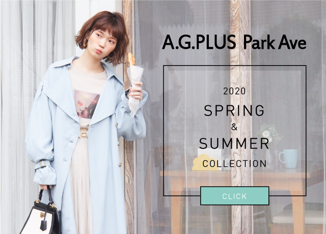 【A.G.PLUS Park Ave】<br>2020 Spring Collection Vol.1