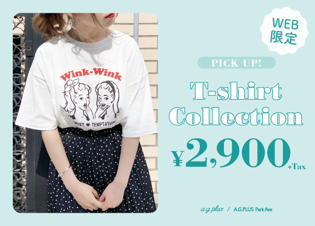 【T-shirt Collection】WEB限定¥2,900+tax